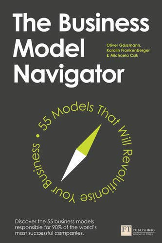 Gassmann Frankenberger Csik The Business Model Navigator Book